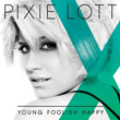 Pixie Lott – Young Foolish Happy